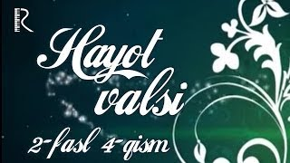 Hayot valsi (ozbek serial) | Хаёт валси (узбек сериал) 4 qism (2 fasl) MyTub.uz