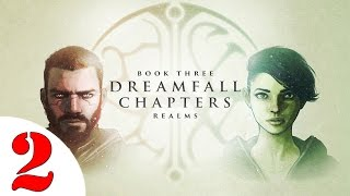 Dreamfall Chapters Book THREE: Realms Walkthrough #2 @60 FPS