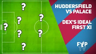 Huddersfield vs Crystal Palace: Ideal starting lineup [FYP TV]