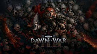 Warhammer 40,000: Dawn of War III - Анонсирующий трейлер [Trailer   RUS SUB   Русские субтитры]