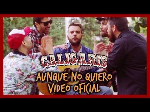 Los Caligaris - Aunque No Quiero (video Oficial)
