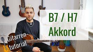 Der B7/H7 Akkord: Lerne ihn zu greifen und super einfach zu spielen - Akkord Basics