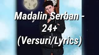 Mădălin Șerban - 24 + ( versuri ) 🧠