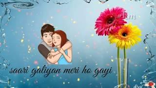 Aaj Se Teri Saari Galiyan Meri Ho Gayi...