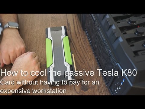 How To Cool The NVidia Tesla K80 Cheaply