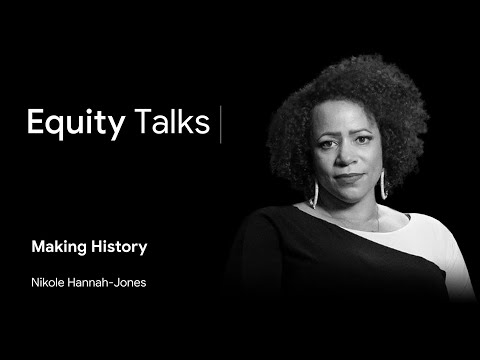 Talks at Google: The Search for Racial Equity | The 1619 Project | Nikole Hannah-Jones & Dr. Kamau Bobb