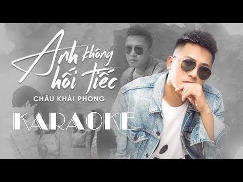 Karaoke | Anh Không Hối Tiếc | Châu Khải Phong