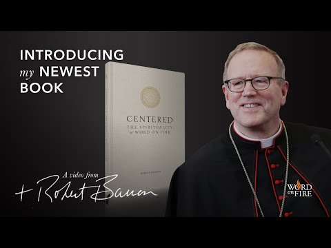 Centered: The Spirituality of Word on Fire