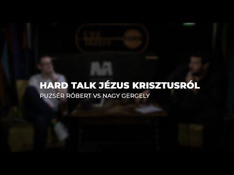 Hard Talk Jézus Krisztusról | Puzsér Róbert és Nagy Gergely