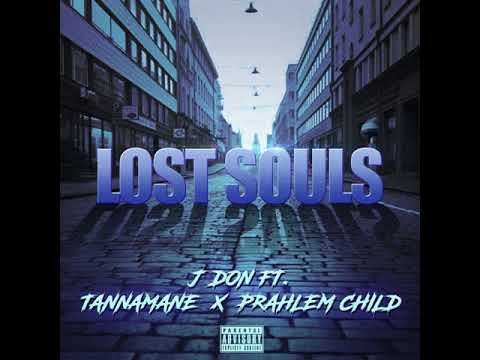 J Don- Lost Souls featuring TannaMANE and Prahlem Child