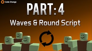 ROBLOX ~ How to make a Zombie Game (PART 4): Waves & Round Looping