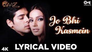 Jo Bhi Kasmein Lyrical - Raaz | Bipasha Basu, Dino Morea | Udit Narayan, Alka Yagnik | Romantic Song