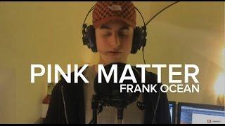 Pink Matter Frank Ocean Ft. Andre 3000 Cover Ft. Steven Vizirov Kid Travis