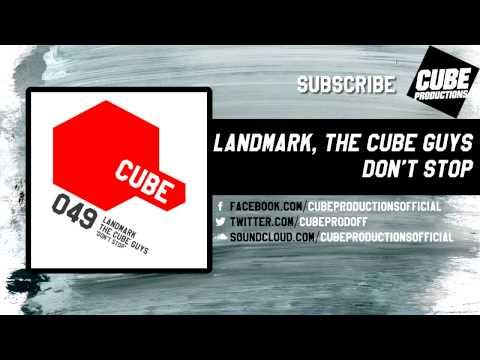 LANDMARK, THE CUBE GUYS - Don't stop [Official]