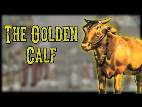 The Search For The Golden Calf