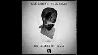Josh Butler Ft Lono Brazil - The Essence Of House (Original Mix) - Noir Music