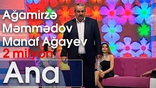 Ağamirzə Məmmədov, Manaf Ağayev - Ana ( Mənə bir az ondan danış)