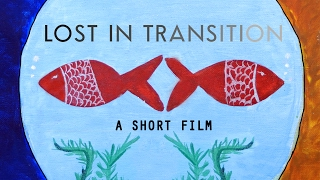 Lost in Transition - The Mystery of Romance | a short film