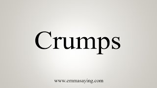 How To Pronounce Crumps