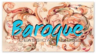 Baroque Classical Music Selection Non Stop - Instrumental Classical Music | Recherge Exciting Focus