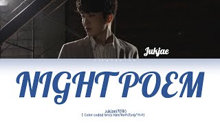 Jukjae (적재)  - 야작시 (Night Poem) (Lyrics Eng/Rom/Han/가사)