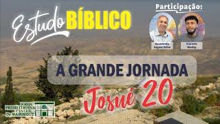 Estudo Bíblico | A Grande Jornada | Capítulo 20 | 05/08/2020