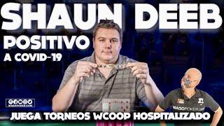 Shaun Deeb  Positivo a Covid-19 Juega Poker Hospitalizado