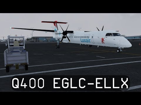 Prepar3d V4.1 - Luxair Dash 8 Q400 - London City to Luxembourg (EGLC-ELLX)