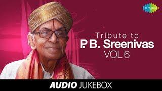 A tribute to PB Sreenivos (Vol 6) - Jukebox (Full Songs)
