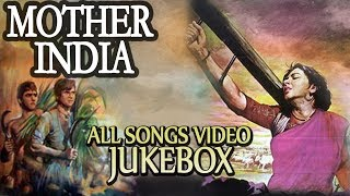 Mother India [1957] - Video Songs Jukebox | Nargis, Sunil Dutt, Rajendra Kumar | Bollywood Classics
