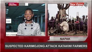 Around Uganda: Suspected Karimojong attack Katakwi farmers