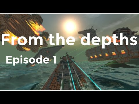 From The Depths: Ep1 - The Stub