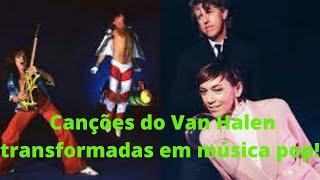 As canes do Van Halen foram transformadas em msica pop!