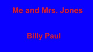 Me and Mrs  Jones  - Billy Paul - with lyrics