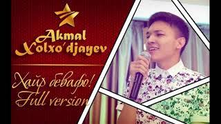 Akmal Xolxo'jayev - Xayr Bevafo / Hayolimdasan
