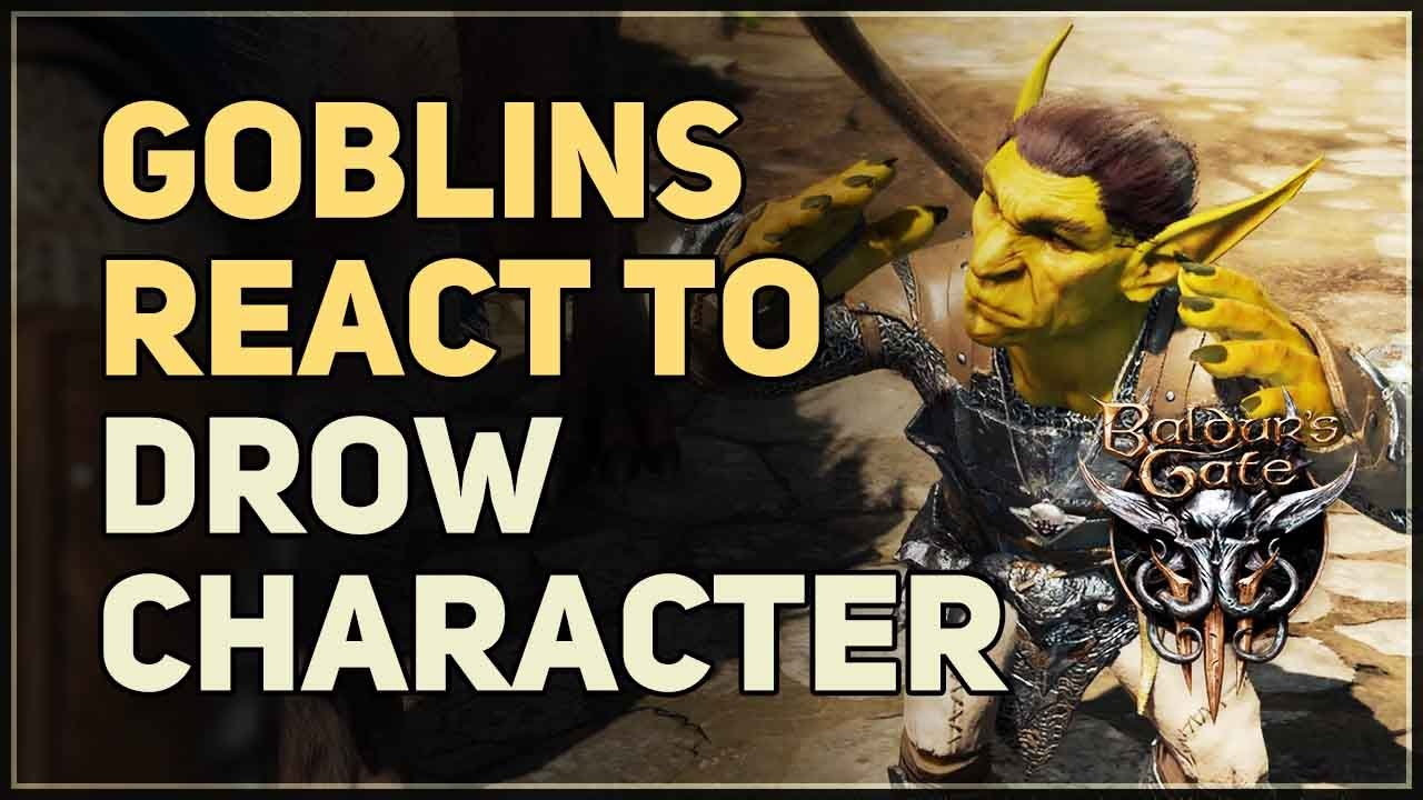 Download Goblins react to Drow Character Baldur's Gate 3