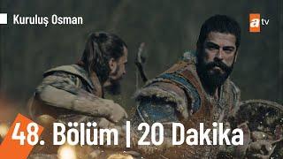 Kuruluş Osman 48. Bölüm İlk 20 Dakika