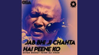 Jab Bhi Ji Chahta Hai Peene Ko