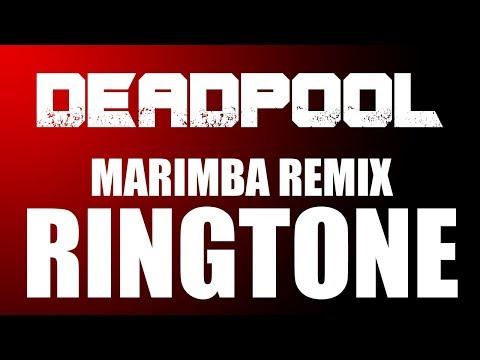 Deadpool Marimba Remix Ringtone