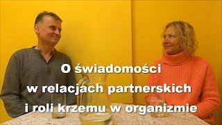 O świadomości w związkach i roli krzemu w organizmie - Idalia Raganowicz i Robert Kucharski