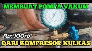 Membuat Pompa Vakum Dari Kompresor Kulkas.Fungsi Kompresor Kulkas.Alat Vakum Dari Kompresor Kulkas.