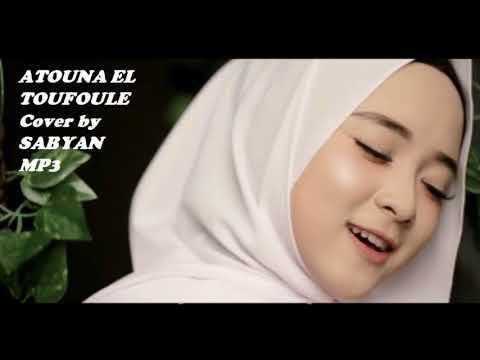 ATOUNA EL TOUFOULE Cover By SABYAN   MP3