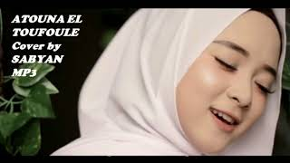 ATOUNA EL TOUFOULE Cover by SABYAN MP3