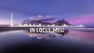 Theo Rose feat. Dj Project - In Locul Meu (8D Version by 8D Romanian Vibes)