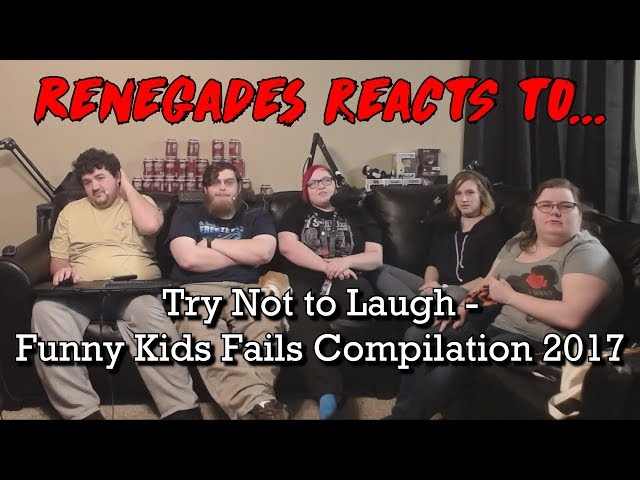 Renegades React to... Try Not to Laugh - Funny Kids Fails Compilation 2017