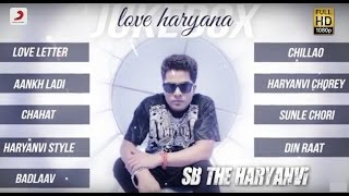 SB Haryanvi - Love Haryana (Album Jukebox) | JSL Singh | Kuwar Virk