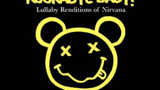 Nirvana Smells Like Teen Spirit Lullaby Rendition.mp3