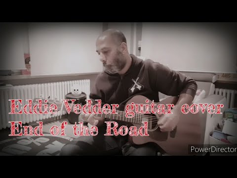 Eddie Vedder guitar cover -  End of the Road (Into the Wild soundtrack)