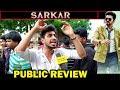 "Thalapathy தட்டி துக்கிட்டாறு""   Sarkar Public Review   Vijay, AR Murugadoss, AR Rahman!"