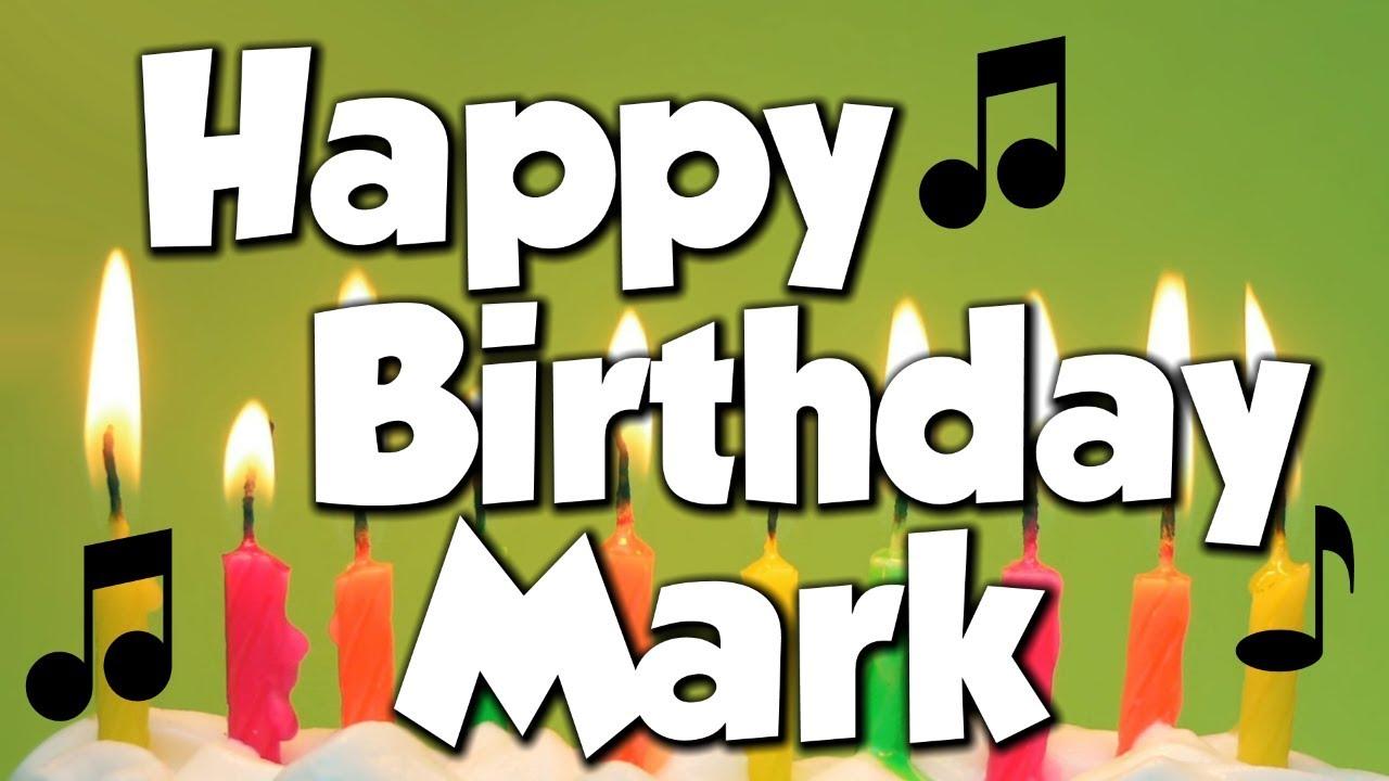 Happy Birthday Mark A Happy Birthday Song Youtube